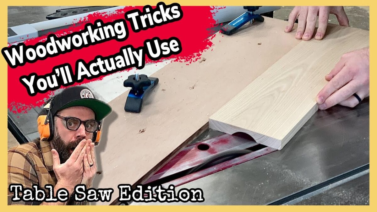 Woodworking Tricks You'll Actually Use || Table Saw How To